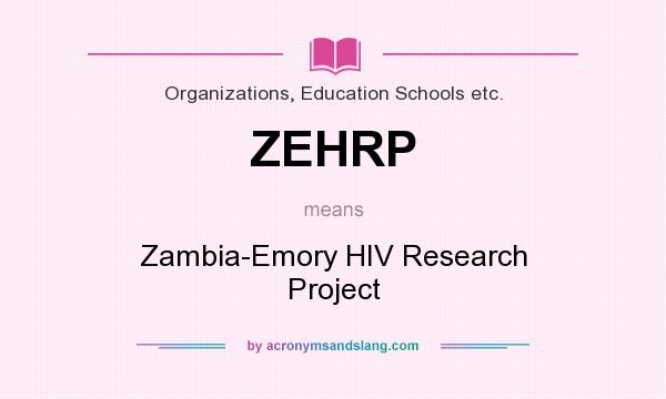 What does ZEHRP mean? It stands for Zambia-Emory HIV Research Project
