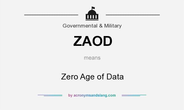 What does ZAOD mean? It stands for Zero Age of Data