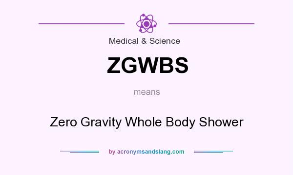 What does ZGWBS mean? It stands for Zero Gravity Whole Body Shower