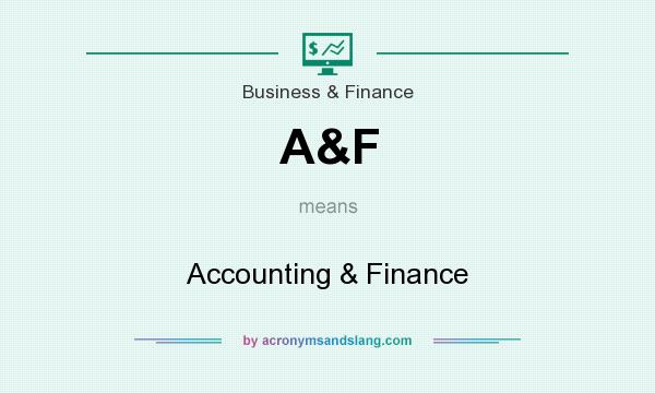 What does A&F mean? It stands for Accounting & Finance