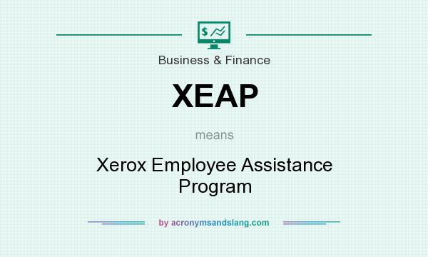 What does XEAP mean? It stands for Xerox Employee Assistance Program
