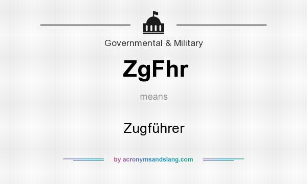 What does ZgFhr mean? It stands for Zugführer