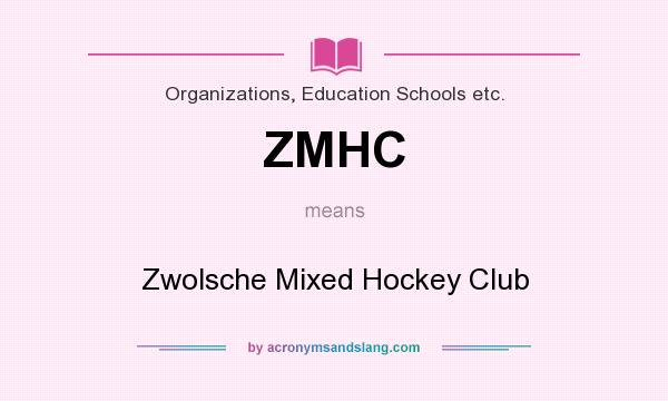 What does ZMHC mean? It stands for Zwolsche Mixed Hockey Club