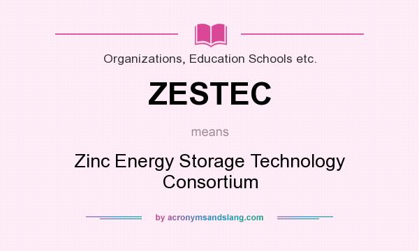 What does ZESTEC mean? It stands for Zinc Energy Storage Technology Consortium
