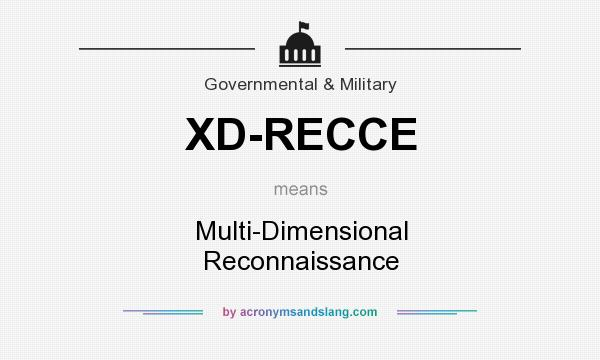 What does XD-RECCE mean? It stands for Multi-Dimensional Reconnaissance