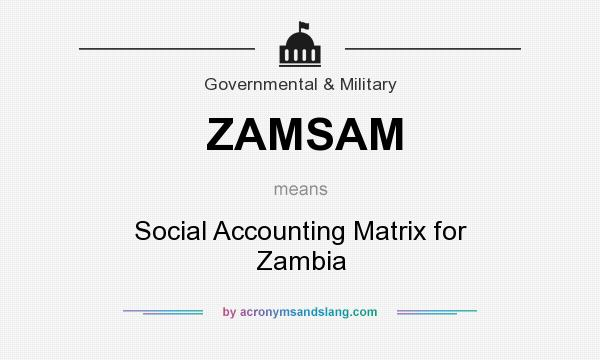 What does ZAMSAM mean? It stands for Social Accounting Matrix for Zambia