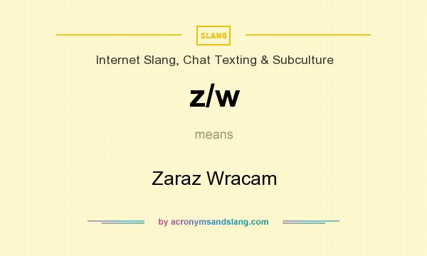 What does z/w mean? It stands for Zaraz Wracam