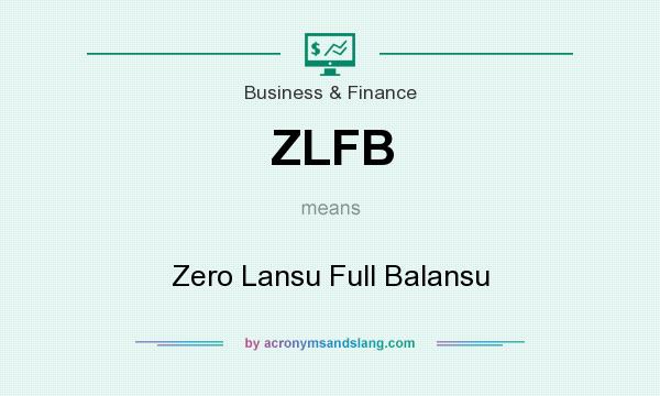 What does ZLFB mean? It stands for Zero Lansu Full Balansu