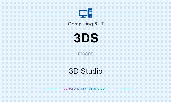 What does 3DS mean? It stands for 3D Studio