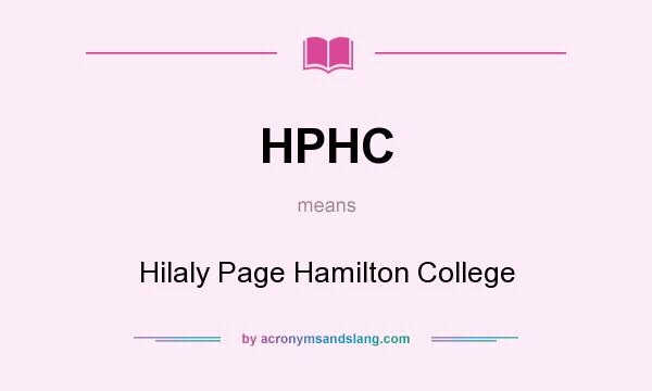 What does HPHC mean? It stands for Hilaly Page Hamilton College