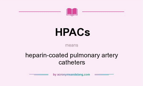 What Does Hpacs Mean Definition Of Hpacs Hpacs Stands