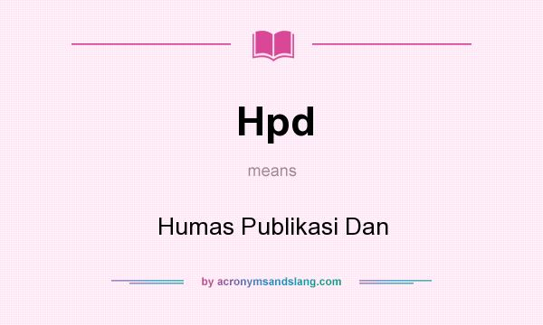 What does Hpd mean? It stands for Humas Publikasi Dan