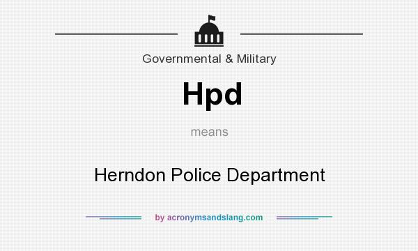 What does Hpd mean? It stands for Herndon Police Department