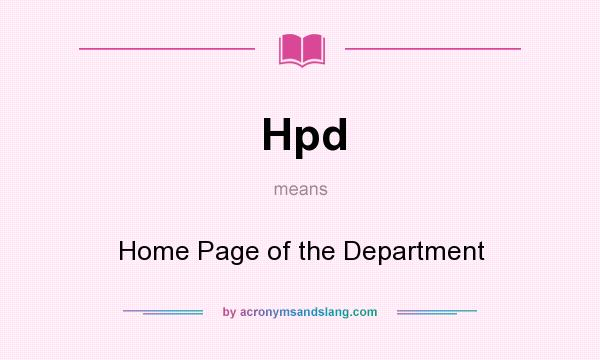 What does Hpd mean? It stands for Home Page of the Department