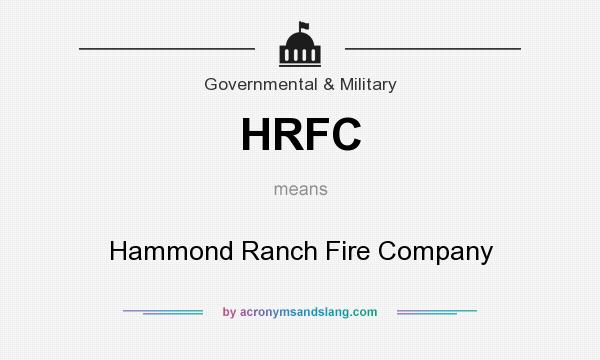 What does HRFC mean? It stands for Hammond Ranch Fire Company