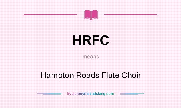 What does HRFC mean? It stands for Hampton Roads Flute Choir