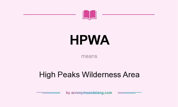 What does HPWA mean? It stands for High Peaks Wilderness Area