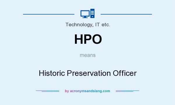 What does HPO mean? It stands for Historic Preservation Officer