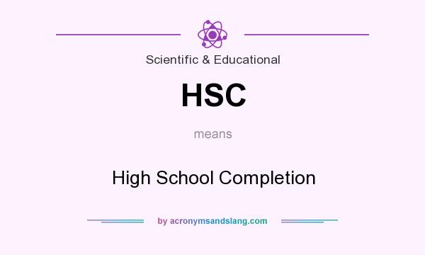 What does HSC mean? It stands for High School Completion