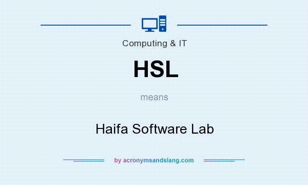 What does HSL mean? It stands for Haifa Software Lab