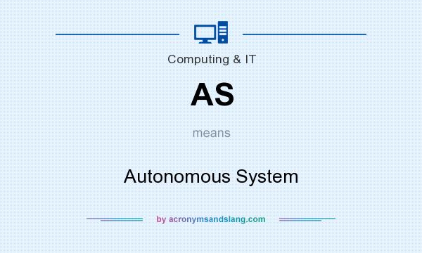 What does AS mean? It stands for Autonomous System