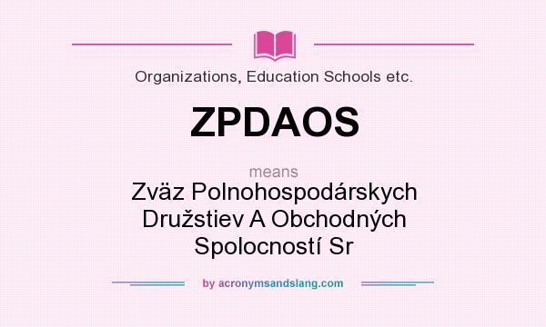 What does ZPDAOS mean? It stands for Zväz Polnohospodárskych Družstiev A Obchodných Spolocností Sr