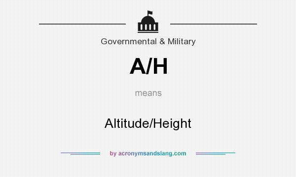 What does A/H mean? It stands for Altitude/Height