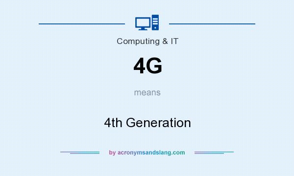 What does 4G mean? It stands for 4th Generation