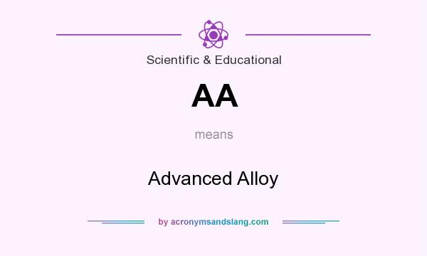 What does AA mean? It stands for Advanced Alloy