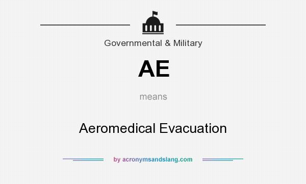 What does AE mean? It stands for Aeromedical Evacuation