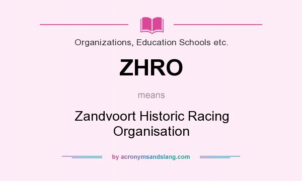 What does ZHRO mean? It stands for Zandvoort Historic Racing Organisation