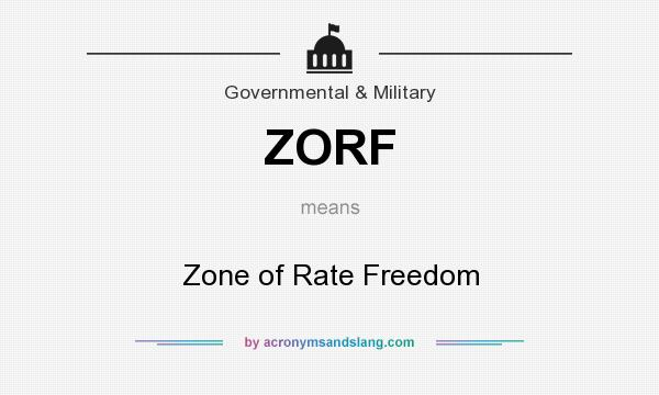 What does ZORF mean? It stands for Zone of Rate Freedom