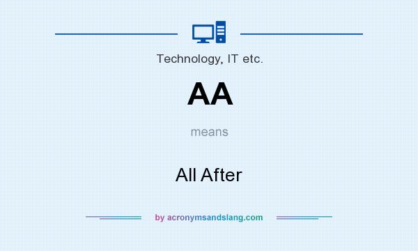 What does AA mean? It stands for All After