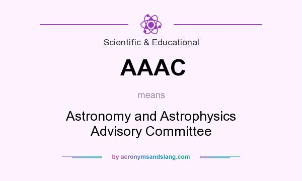 What does AAAC mean? It stands for Astronomy and Astrophysics Advisory Committee