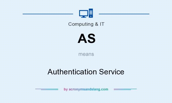 What does AS mean? It stands for Authentication Service