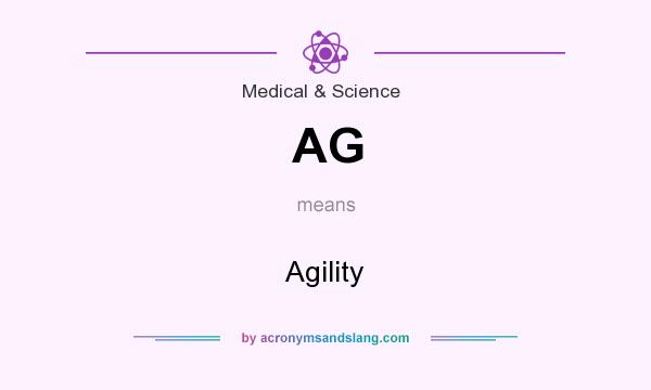 What does AG mean? It stands for Agility