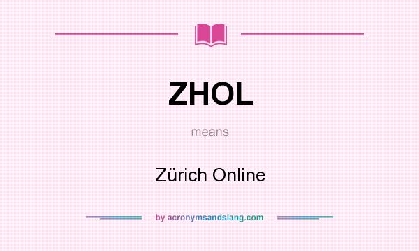 What does ZHOL mean? It stands for Zürich Online