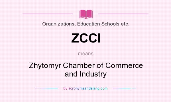 What does ZCCI mean? It stands for Zhytomyr Chamber of Commerce and Industry