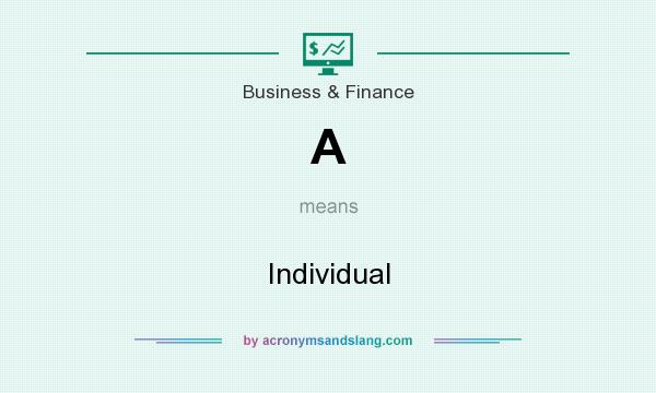What does A mean? It stands for Individual