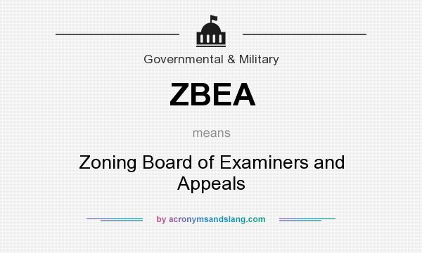 What does ZBEA mean? It stands for Zoning Board of Examiners and Appeals
