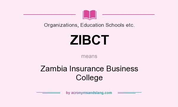 What does ZIBCT mean? It stands for Zambia Insurance Business College