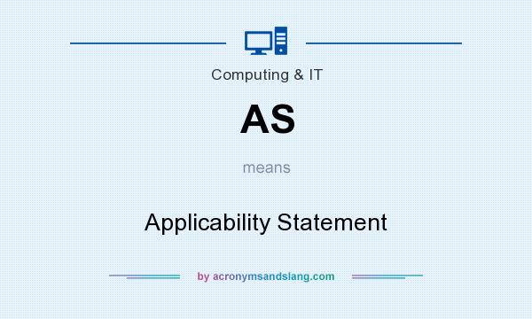 What does AS mean? It stands for Applicability Statement