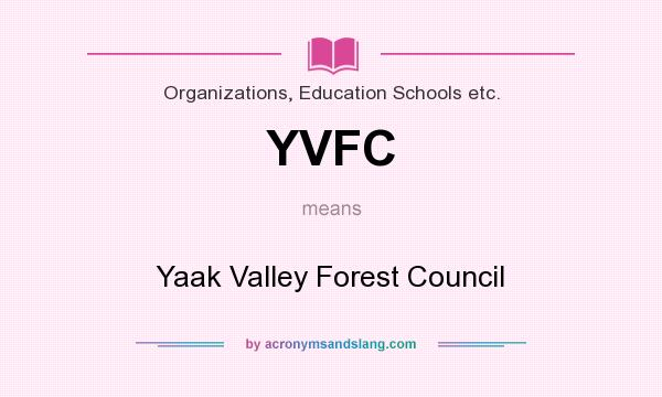 What does YVFC mean? It stands for Yaak Valley Forest Council