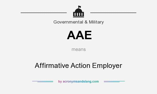 What does AAE mean? It stands for Affirmative Action Employer