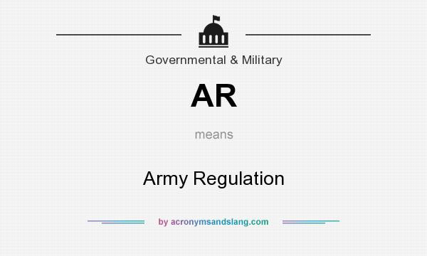 What does AR mean? It stands for Army Regulation