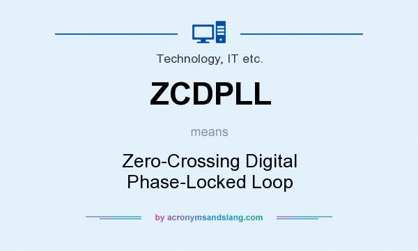 What does ZCDPLL mean? It stands for Zero-Crossing Digital Phase-Locked Loop