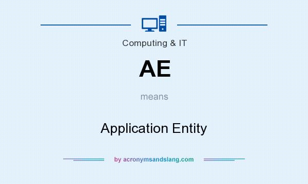 What does AE mean? It stands for Application Entity