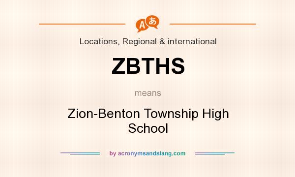 What does ZBTHS mean? It stands for Zion-Benton Township High School