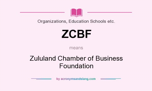What does ZCBF mean? It stands for Zululand Chamber of Business Foundation