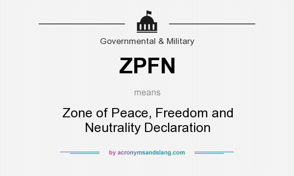 What does ZPFN mean? It stands for Zone of Peace, Freedom and Neutrality Declaration
